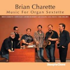 Brian Charette - Music for Organ Sextette