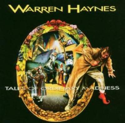 Haynes, Warren - Tales Of Ordinary Madness