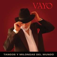 Vayo - Tangos And Milongas Of..