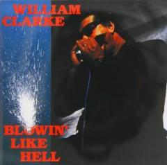 Clarke, William - Blowin' Like Hell