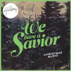 Hillsong - We Have A Savior