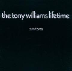 The Tony Williams Lifetime - Turn It Over