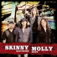 Skinny Molly - Haywire Riot