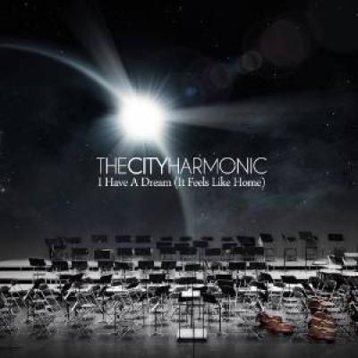 City Harmonic - I Have A Dream