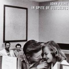 Prine, John - In Spite Of Ourselves