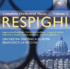 Respighi - Orchestral Works Vol.2