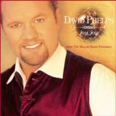 Phelps, David - Joy Joy