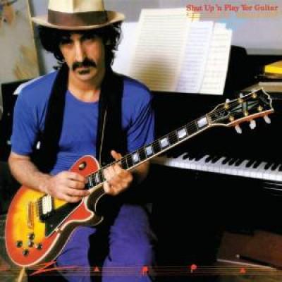 Zappa, Frank - Shut Up'n Play Yer Guita