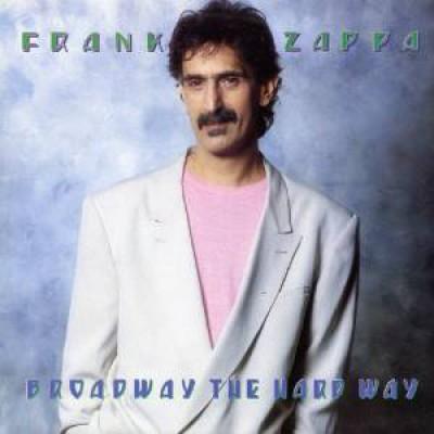 Zappa, Frank - Broadway The Hardway