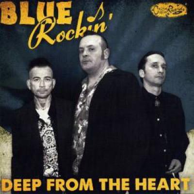 Blue Rockin - Deep From The Heart