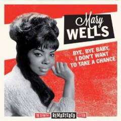 Wells, Mary - Bye, Bye Baby, I Don't Wa
