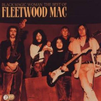 Fleetwood Mac - Black Magic Woman: The Best of Fleetwood Mac