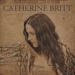 Britt, Catherine - Always Never Enough