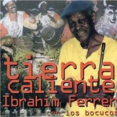 Ferrer, Ibrahim - Tierra Caliente
