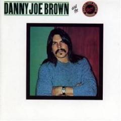 Brown, Danny Joe - Danny Joe Brown