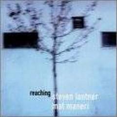 Lantner, Steven/Mat Maner - Reaching