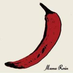 Mama Rosin - Brule Lentement