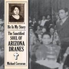 Dranes, Arizona - He Is My Story