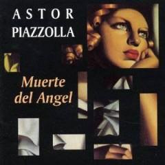 Piazzolla, Astor - Muerte Del Angel