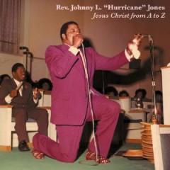Jones, Johnny L. 'Hurrica - Jesus Christ From A To Z