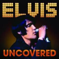 Presley, Elvis - Uncovered
