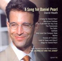 Heath, D. - A Song For Daniel Pearl