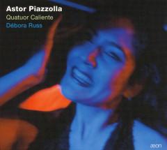 Piazzolla, Astor - Quatuor Caliente