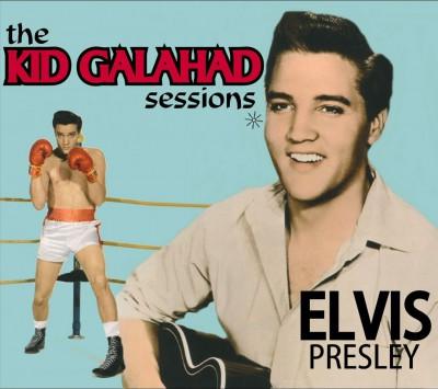Presley, Elvis - Kid Galahad Sessions