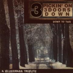 Three Doors Down.=Tribute - Pickin' On