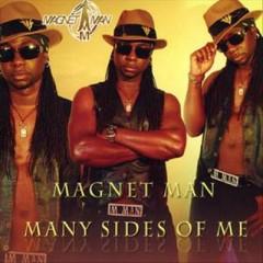 Magnet Man - Many Sides Of Me