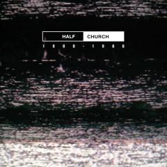 Half Church - Half Church