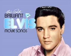 Presley, Elvis - Brilliant Elvis: Movie
