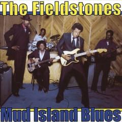 Fieldstones - Mud Island Blues