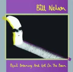 NELSON BILL - QUIT DREAMING