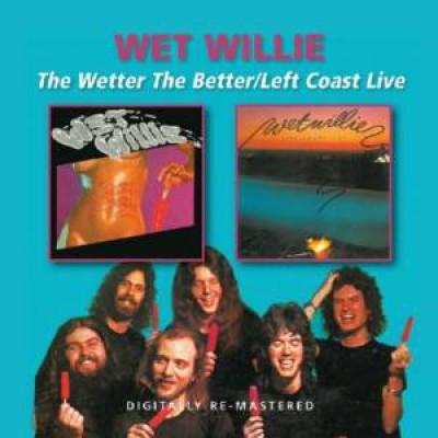 Wet Willie - Wetter The Better/Left..