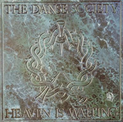 Danse Society - Heaven Is Waiting