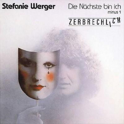 Werger, Stefanie - Die Nachste./Zerbrechlich