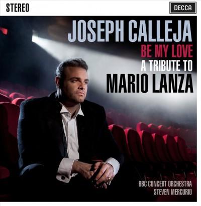 Joseph Calleja - Be My Love – A Tribute to Mario Lanza