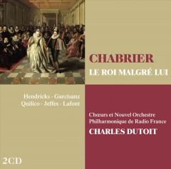 Dutoit, Charles - Le Roi Malgre Lui