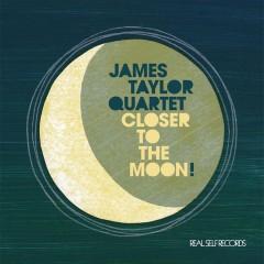 Taylor, James  Quartet  - Closer To The Moon
