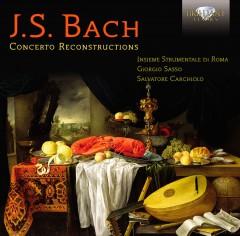 Bach, J.S. - Concerto Reconstructions