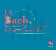 Bach, J.S. - Toccatas & Fantasies..