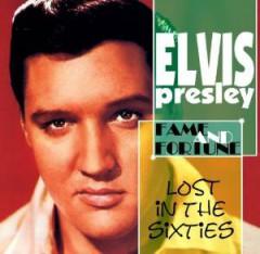 Presley, Elvis - Lost In The 60's : Fame..