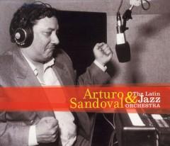 Sandoval, Arturo - Latin Jazz Orchestra