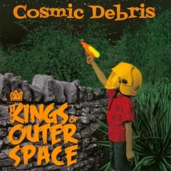 Kings Of Outer Space - Cosmic Debris