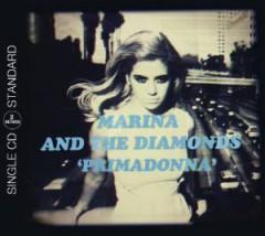 Marina & The Diamonds - Primadonna  2 Tr