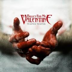 Bullet for My Valentine - Temper Temper
