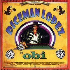 Obi - Dice Man Lopez