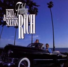 Ball, Tom & Benny Sultan - Filthy Rich