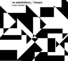 Deodato - Os Catedráticos/Ataque